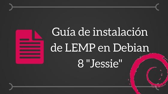 guia instalacion lemp debian 8